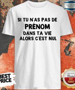 Hot Si Tu N'As Pas De Prenom Dans Ta Vie Alors C'Est Nul Shirt