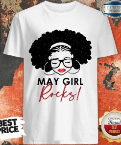 Original May Girl Rocks Shirt