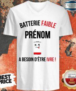 Pretty Batterie Faible Prenom A Besoin D'Etre Ivre V-neck