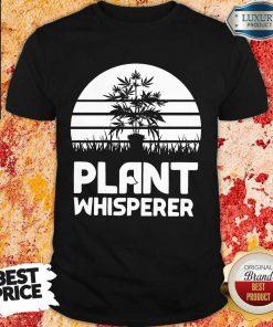 Top Cannabis Plant Whisperer Shirt