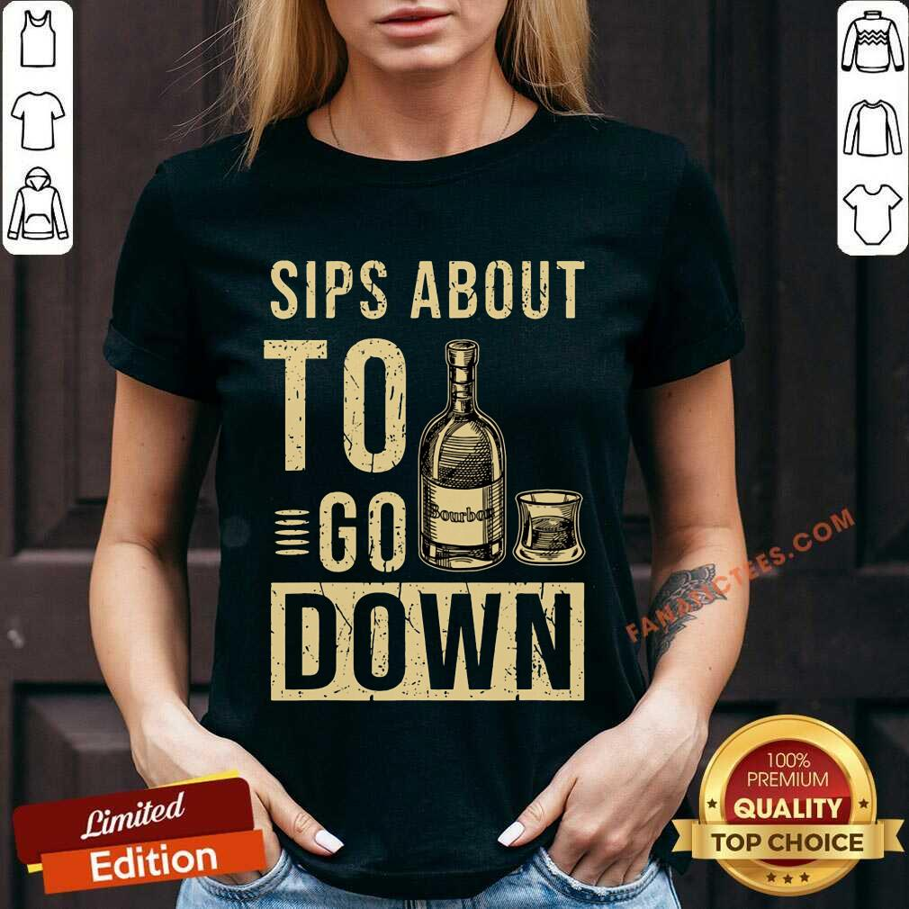 Bourbon Sips About To Go Down V-neck