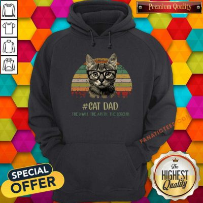 Cat Dad The Man The Myth The Legend Vintage Hoodie