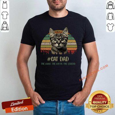 Cat Dad The Man The Myth The Legend Vintage Shirt