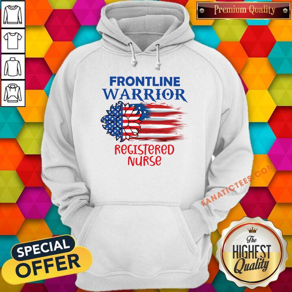 Flower Frontline Warrior Registered Nurse American Flag Hoodie