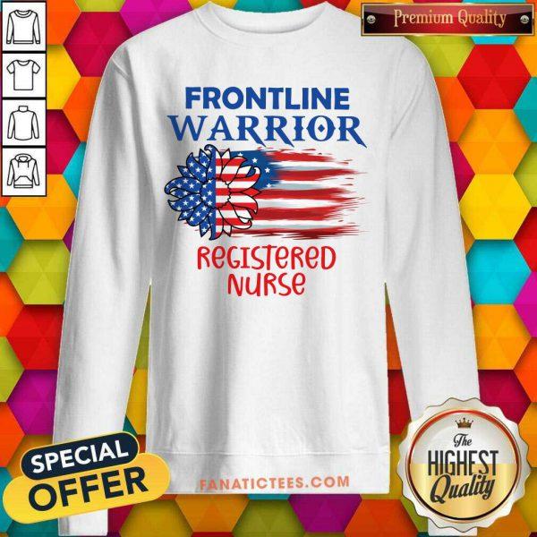 Flower Frontline Warrior Registered Nurse American Flag SweatShirt