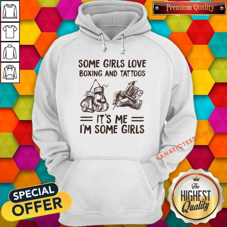 Some Girls Love Boxing And Tattoos Hoodie