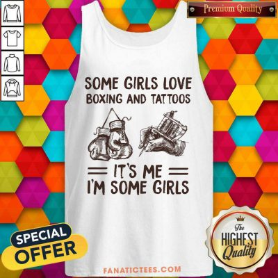 Some Girls Love Boxing And Tattoos Tank Top