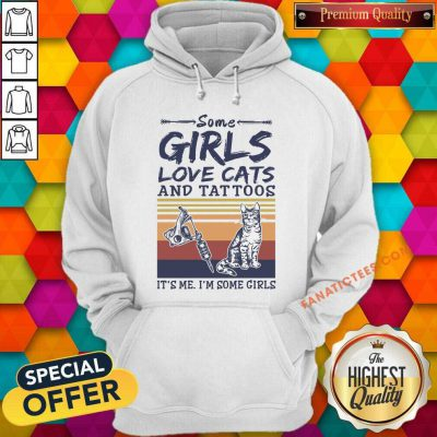 Some Girls Love Cats And Tattoos Vintage Hoodie