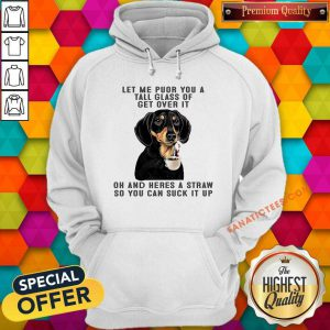 Treeing Walker Coonhound Let Me Pour You A Tall Glass Hoodie