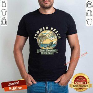 Counselor Life Summer Beach Relax Sunshine Shirt