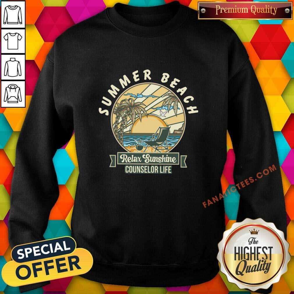 Counselor Life Summer Beach Relax Sunshine Sweatshirt