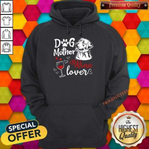 Dog Mother Wine Lover Mother's Day Hoodie
