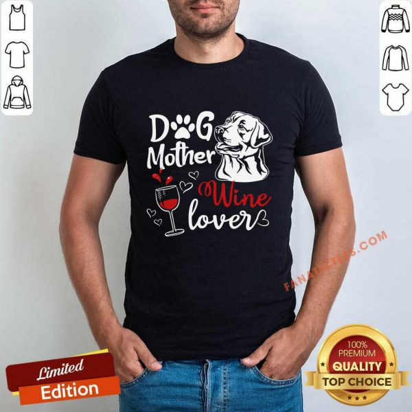 Dog Mother Wine Lover Mother's Day Shirt
