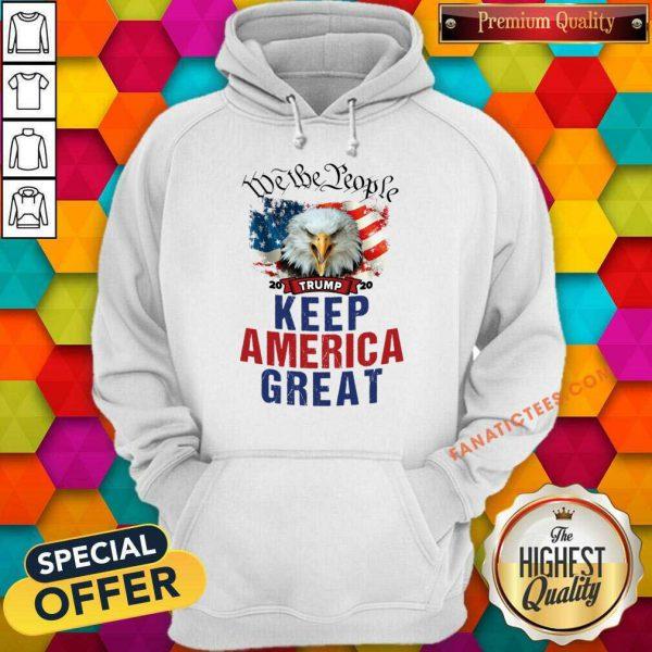 Eagle Trump 2020 We The People Keep America Great US Flag Hoodie
