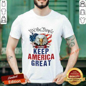 Eagle Trump 2020 We The People Keep America Great US Flag Shirt