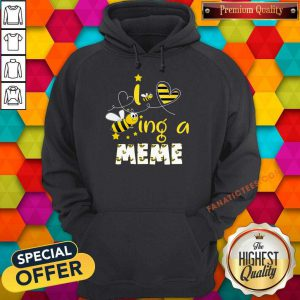 I Love Bee Ing A Meme Bee Mother's Day Hoodie