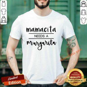 Mamacita Needs A Margarita Shirt