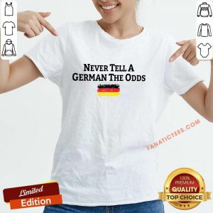 Never Tell A German The Odds Germany Flag V-neck