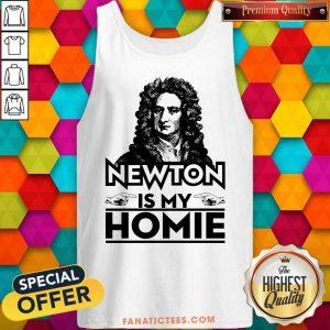 Newton Is My Homie Tank Top