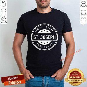Saint Joseph Pray For Us Shirt