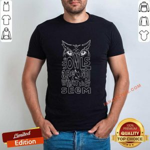 Twin Peaks Owls Are Not What They Seem Shirt